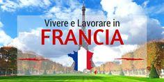 Vivere in Francia: guida definitiva per Trasferirsi e Lavorare in Francia