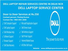 Dell Laptop Service Center Delhi NCR – Pay Only Rs.250 For Home Service By Del Engineer, Free Pick/Drop & Timely Service – Call Us. No Fix No Payment, Same Day Services on your door step at very low cost.