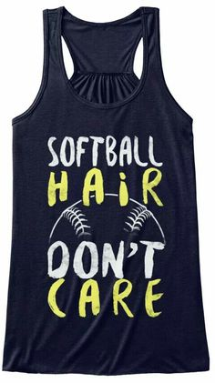 Softball hair, don't care tank More