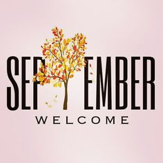 [Quotes]Hello May month ana rosa Welcome September Images, Hello September Images, Hello August, Sweet September, September Song, September Quotes Autumn, November Born, September Birthday, October Fall