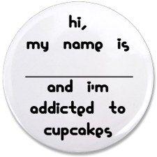 im addicted to cupcakes