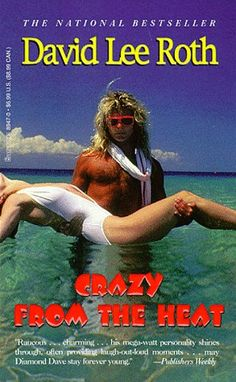 Crazy From the Heat by David Lee Roth http://www.amazon.com/dp/0786889470/ref=cm_sw_r_pi_dp_oOoVtb0EFM4N1JYX