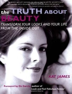 The Truth about Beauty: Transform Your Looks and Your Life from the Inside Out | #beauty #styleparade #book #books #skincare #skin