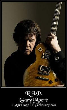 Gary Moore, born on this day, 1952  One of the greats, gone but not forgotten