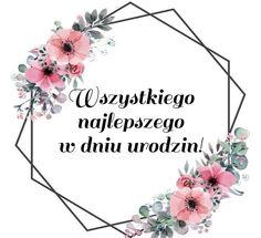Wszystkiego najlepszego Happy Birthday Images, Perfume, Wish, My Photos, Birthdays, Scrapbook, Crossfit, Celebrations, Flowers