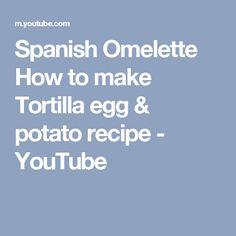 Spanish Omelette How to make Tortilla egg & potato recipe - YouTube