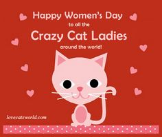 Have a Purrfect Day! Crazy Cat Ladies :)