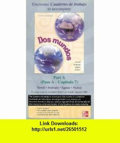 Dos Mundos Electronic Student Workbook and Lab Manual Cuaderno de trabajo (Part A and Part B) [2 CD-ROM Set] Tracy D Terrell, Magdalena Andrade ,   ,  , ASIN: B000ZGY578 , tutorials , pdf , ebook , torrent , downloads , rapidshare , filesonic , hotfile , megaupload , fileserve