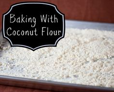 Baking With Coconut Flour Using coconut flour is not the same as regular wheat flour. When I first began, I tried 1:1 substitutions, but it doesn't work that way.