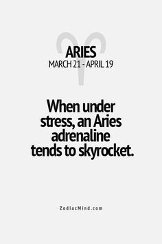 When under the artificial stress, an Aries adrenaline tends to skyrocket. Aries And Scorpio, Aries Zodiac Facts, Aries Baby, Aries Love, Aries Quotes, Aries Sign, Aries Horoscope, Zodiac Mind, Astrology Zodiac