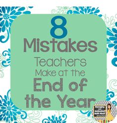 Some great wisdom and reminders on getting through those last few days/weeks of school! Managing and Motivating Math Minds with Kacie Travis: Eight Mistakes Teachers Make at the End of the School Year New Teachers, Elementary Teacher, School Teacher, Elementary Schools, School Fun, Sunday School, Teacher Organization, Teacher Hacks, Teacher Stuff