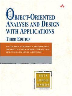 Object oriented analysis and design by Grady Booch, Robert A. Maksimchuk, Michael W. Engle , Bobbi J. Young, Jim Conallen, Kelli A. Houston