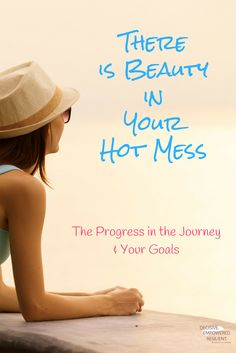 Oh my. We are all a hot mess at least once in a while. So, how do we keep it together and continue making progress with our goals? How do we keep paddling in the midst of the mess instead of waiting (forever) for the right time? There is beauty in your hot mess and I'll show you how to see it.