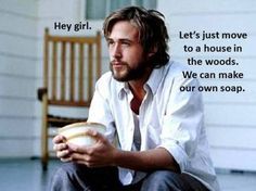 Watch Ryan Gosling read HEY GIRL snippets.....so funny :)  http://www.tressugar.com/Ryan-Gosling-Reads-Hey-Girl-Meme-12505458