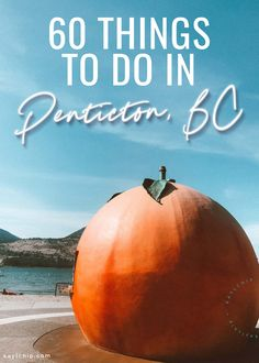 60 things to do in Penticton, British Columbia - Kaylchip Vernon, Things To Do In Kelowna, Canada Travel, Columbia Travel, Canada Trip, Victoria Canada, Vancouver British Columbia, Seattle, Canada