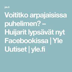 Voititko arpajaisissa puhelimen? – Huijarit lypsävät nyt Facebookissa | Yle Uutiset | yle.fi