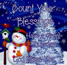 Count Your Blessings, Have A Great Thursday, God Bless You good morning thursday thursday quotes happy thursday happy thursday quotes good morning thursday quotes good morning christmas quotes Funny Thursday Images, Good Morning Thursday Images, Happy Thursday Quotes, Have A Great Thursday, Thankful Thursday, Thursday Morning, December Quotes, Hello Thursday, Tuesday