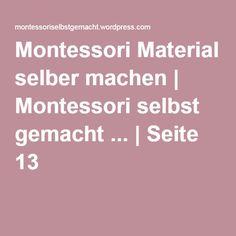 Montessori Material selber machen | Montessori selbst gemacht ... | Seite 13