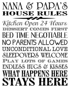 Printable Nana and Papa's House Rules -Subway Art Wall Printable- Mimi and Papa ~ Oma and Opa ~ Nanny and Grampy ~ Omi and Opi ~ Nonnie Printable Nana and Papas House Rules - Subway Style Wall Art Printable - You choose one size - Papa Quotes, True Quotes, Funny Quotes, Nana Gifts, House Rules, House Signs, Grandparent Gifts, Super Party, Subway Art