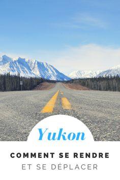 Yukon : comment se rendre et se déplacer - tout savoir sur le transport (aérien et routier) au Yukon | layukonnaise.com