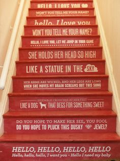Lyric stairs! We've been talking about this for a year now, can't wait to finish this project for our own home! Beautiful & so original..