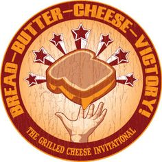 going to the Grilled Cheese Invitational. Oh - freaking - yeah.