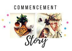 Il faut bien commencer quelque part pour que je puisse te raconter mon histoire.