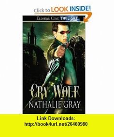 Cry Wolf (9781419956362) Nathalie Gray , ISBN-10: 1419956361  , ISBN-13: 978-1419956362 ,  , tutorials , pdf , ebook , torrent , downloads , rapidshare , filesonic , hotfile , megaupload , fileserve