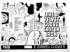 Daniel Clowes is an Academy Award-nominated author, screenwriter and cartoonist of alternative comic books. Much of his work first appeared in his anthology comic Eightball, and his serialized narratives have been collected and published as graphic novels, most notably Ghost World.
