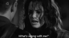 """What's wrong with me?"""