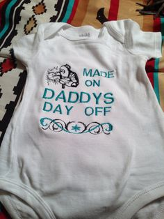 Made on Daddy's Day Off onesie-welder on Etsy, $20.00
