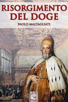 Prezzi e Sconti: #Risorgimento del doge  ad Euro 2.99 in #Paolo maltagliati #Book storici