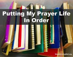 Here are some ideas on how to better your prayer life. Here is how I put my prayer life in order.