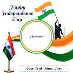 Do you want to the unique wish of 15 august independence day 2019 photo? Online Edit 15 August independence DP Photo Frame with name