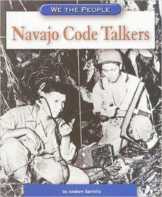 Navajo Code Talkers (We the People: Modern America): Andrew Santella: 9780756510206: Amazon.com: Books Native American History, Native American Indians, Native Indian, American Code, 8th Grade History, Code Talker, History Activities, Military History, World War Ii