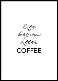 Een poster met de quote Life begins after coffee. Start de dag met een aantal kopjes java en met deze mooie poster in de keuken. Kan gecombineerd worden met meer van onze mooie keukenposters over koff