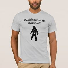 Parkinson's or Zombie? T- Shirt - tap to personalize and get yours