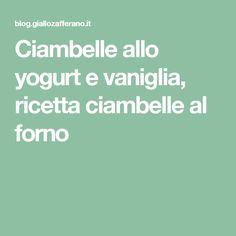 Ciambelle allo yogurt e vaniglia, ricetta ciambelle al forno