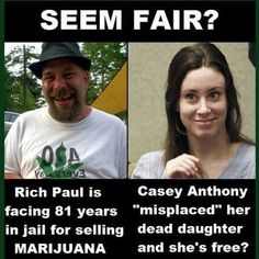 Casey Anthony killed her daughter and she gets freed but get caught selling pot? You get to spend the rest of you're life in jail! Cannabis, Medical Marijuana, Casey Anthony, War On Drugs, Star Wars, That Way, The Cure, Knowledge, Socialism