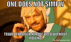 In my case, one does not simply travel ANYWHERE without rolling about 50 times along the way.