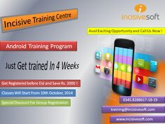 Learn & Earn Smartly by Incisive Android Training Programme..! Get Register before Eid & save Rs. 2000 / =  Avail this exciting opportunity, Call us now! 03458288617-18-19 #AndroidTrainingProgramme