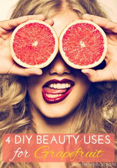 4 DIY Beauty Uses for Grapefruit