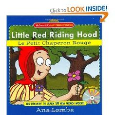 Dual language French-English version of Little Red Riding Hood, Le Petit Chaperon Rouge. Comes with an audio CD in French. Native French narrator. The character lines have also been recorded individually, in case you want to act it out with your kids.