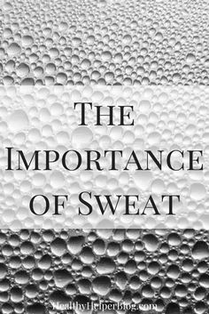 Week 117 Sunday's Best Post with the Most Clicks - The Importance of Sweat from Healthy Helper Benefits Of Sweating, Benefits Of Exercise, Fitness Tips, Fitness Motivation, Fitness Routines, Workout Routines, Wellness Tips, Health And Wellness, Body Love