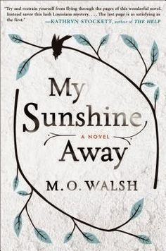 MysteriesEtc: Review:   My Sunshine Away by M.O. Walsh