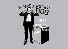 Schrodinger's Dog T-Shirt | SnorgTees