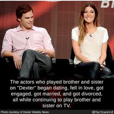 "The actors who played brother and sister on ""Dexter"" began dating, fell in love, got engaged. got married, and got divorced, all while continuing to play brother and sister on TV. Dexter Morgan Quotes, Dexter Memes, Getting Divorced, Getting Engaged, Jennifer Carpenter, Wtf Fun Facts, Odd Facts, Mind Blowing Facts"