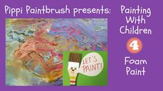 Pippi Paintbrush Presents: Painting With Children Part Foam Paint Foam Paint, Paper Child, How To Make Paint, Class Projects, Sensory Activities, Land Art, Your Paintings, Business Card Logo, Paint Brushes