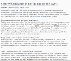 If you are avoiding the doing business with the security companies in Florida, read on in case your decisions are based on myths. The following may make you think twice about finding the best home security system for you.