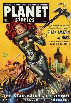 Strange Adventures On Other Worlds Planet Stories A.N.C. March 25c A Hooded War Lord Led the Hordes Of Mekh against the Ancient Doom ... Black Amazon Of Mars A Novel of Warrior Worlds by Leigh Bracket